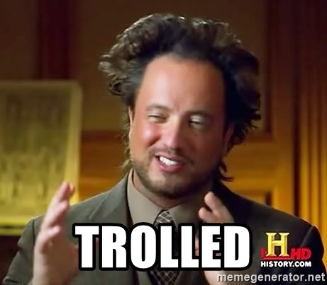 Ancient Aliens -  TROLLED