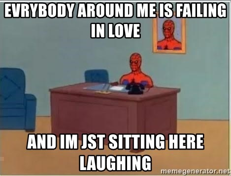 Spiderman Desk - EvryBody around me is failing in love and im jst sitting here laughing