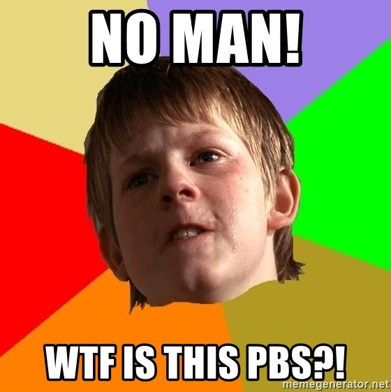 Angry School Boy - no man! wtf is this pbs?!