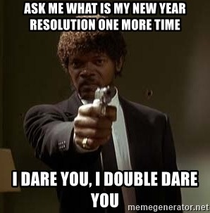 Jules Pulp Fiction - Ask me what is my new year resolution one more time  I dare you, i double dare you