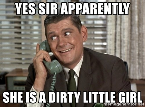 Dick York green telephone - Yes SIR Apparently she is a dirty little girl