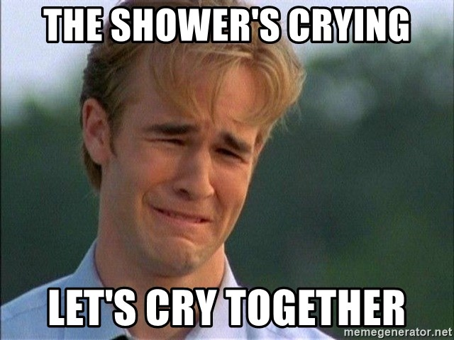 Dawson Crying - The shower's crying Let's cry together
