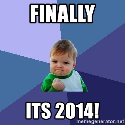 Success Kid - finally its 2014!