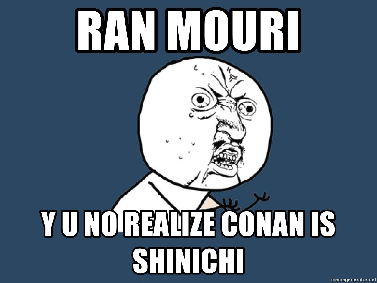 Y U No - ran mouri y u no realize conan is shinichi