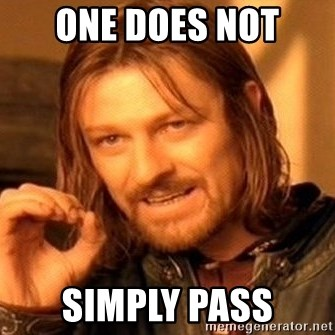 One Does Not Simply - One does not SIMPLY pass