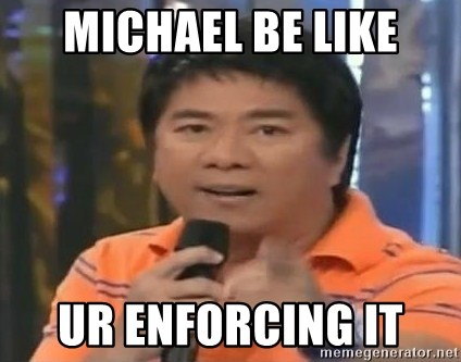 willie revillame you dont do that to me - michael be like ur enforcing it