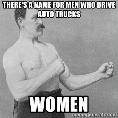 44555665 there's a name for men who drive auto trucks women old man boxer