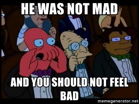 Zoidberg - He was not mad And you should not feel bad