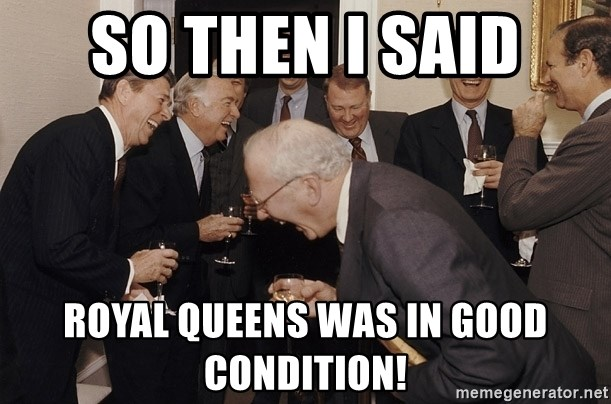 So Then I Said... - SO THEN I SAID royal queens WAS IN GOOD CONDITION!