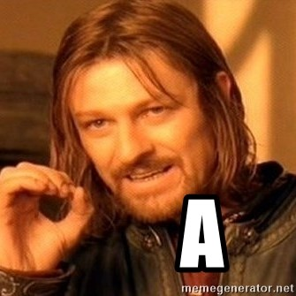 One Does Not Simply -          a