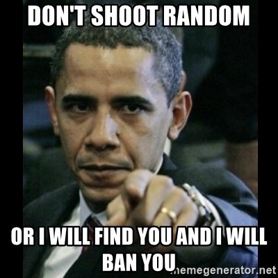obama pointing - don't Shoot random or i will find you and i will ban you
