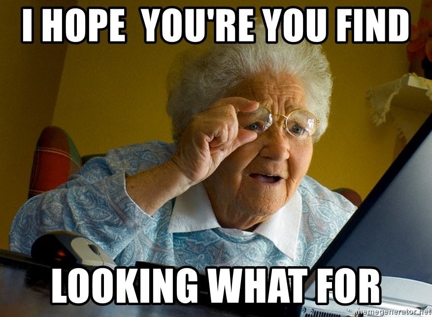 Internet Grandma Surprise - i hope  you're you find looking what for
