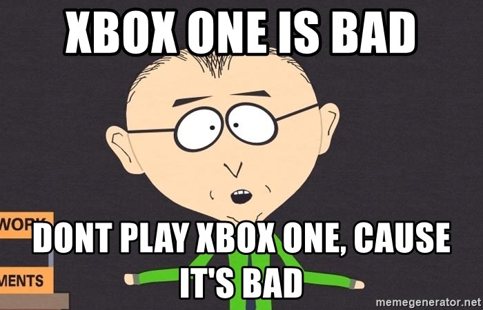 mr mackey - XBOX ONE IS BAD DONT PLAY XBOX ONE, CAUSE IT'S BAD