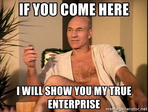 Sexual Picard - IF you come here i will show you my true enterprise