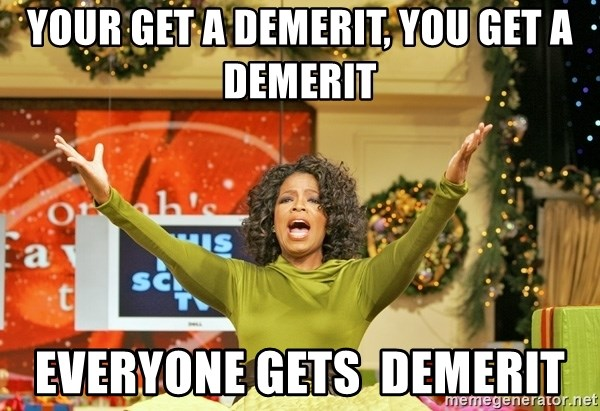 Oprah Gives Away Stuff - your get a demerit, you get a demerit everyone gets  demerit