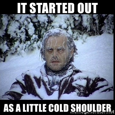 Frozen Man - It started out as a little cold shoulder