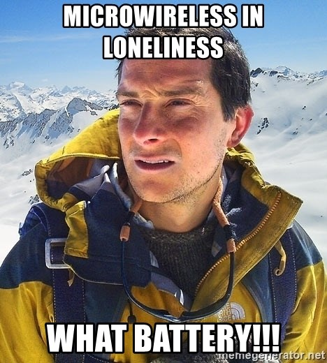 Bear Grylls Loneliness - Microwireless in loneliness What battery!!!