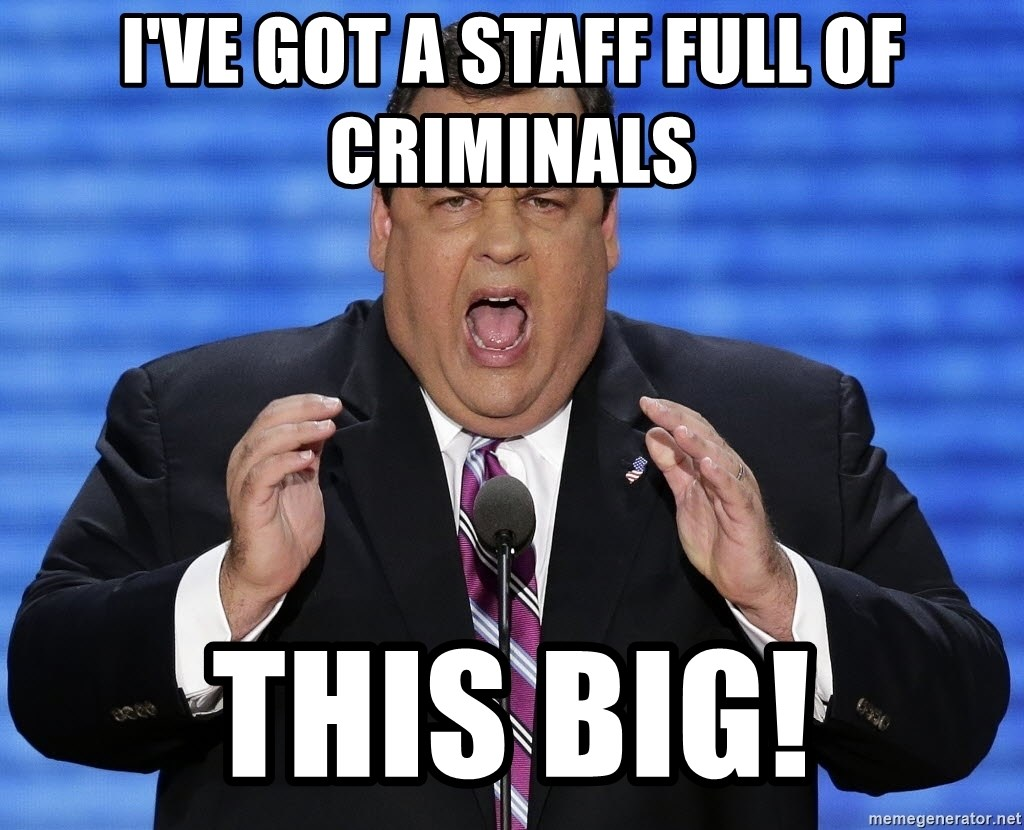 Hungry Chris Christie - i've got a staff full of criminals this big!