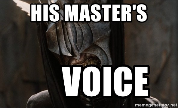 Mouth of Sauron - his master's      voice