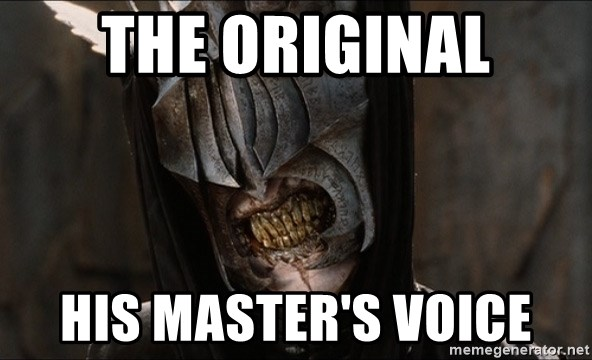 Mouth of Sauron - the original his master's voice
