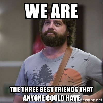 Alan Hangover - We are The three best friends that anyone could have