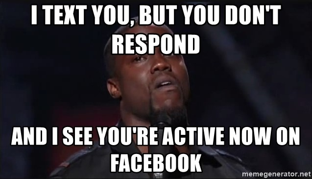 Kevin Hart Face - I text you, but you don't respond And I see you're active now on Facebook