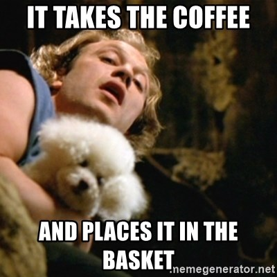 BuffaloBill - it takes the coffee and places it in the basket