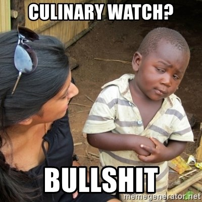 Skeptical 3rd World Kid - culinary watch? bullshit