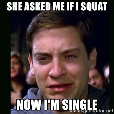 crying peter parker - she asked me if I squat now I'm single