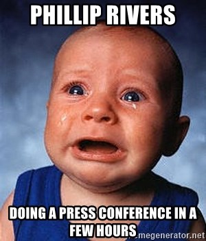 Phillip Rivers Doing A Press Conference In A Few Hours Crying Baby