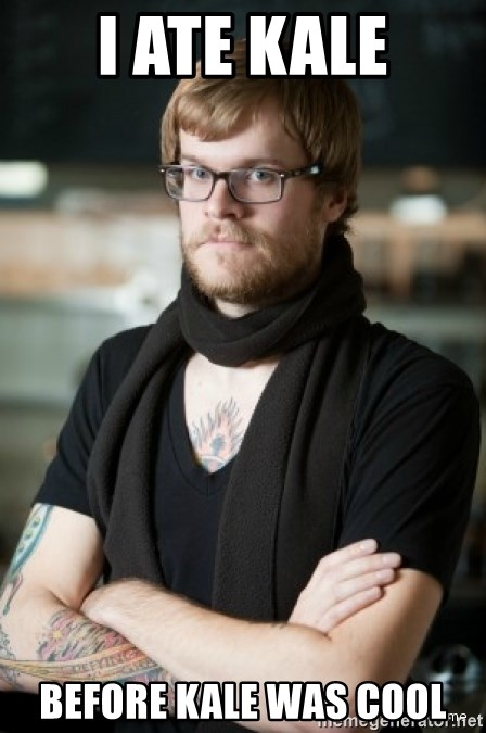 hipster Barista - I ate kale Before kale was cool