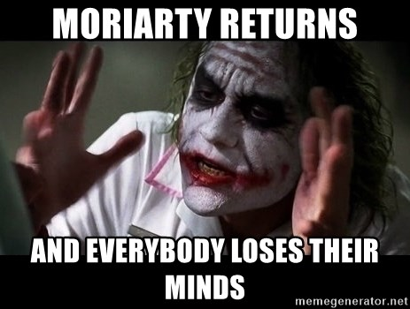 joker mind loss - moriarty returns and everybody loses their minds