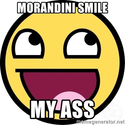 Awesome Smiley - MORANDINI SMILE MY ASS