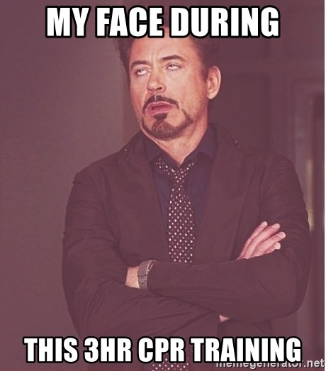 My Face During This 3hr CPR Training