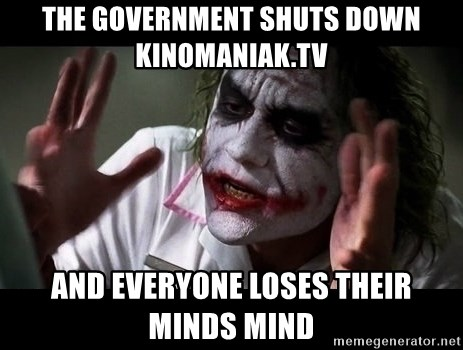 joker mind loss - The Government Shuts Down KINOMANIAK.TV and everyone loses their minds mind