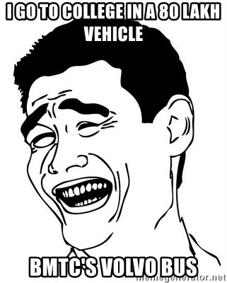 Yao Ming - I GO TO COLLEGE IN A 80 LAKH VEHICLE  bmtc's volvo bus