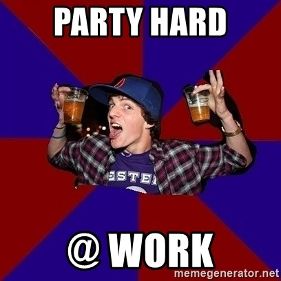 Sunny Student - Party hard @ work