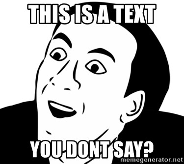 nicholas cage you dont say - This is a text You dont say?
