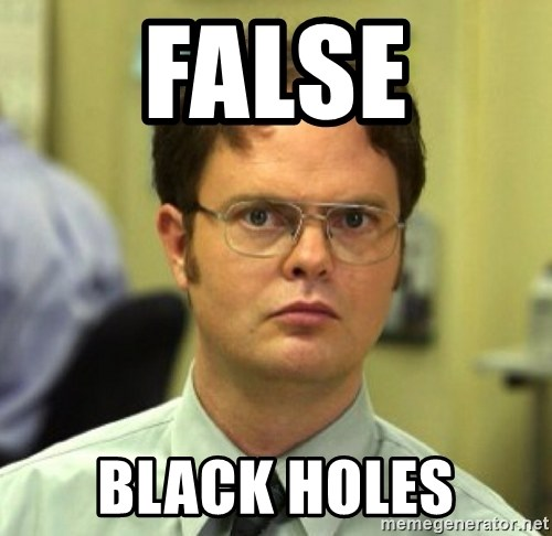 False Dwight - false Black holes