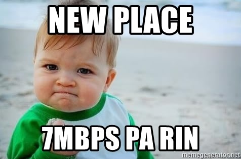 fist pump baby - new place 7mbps pa rin