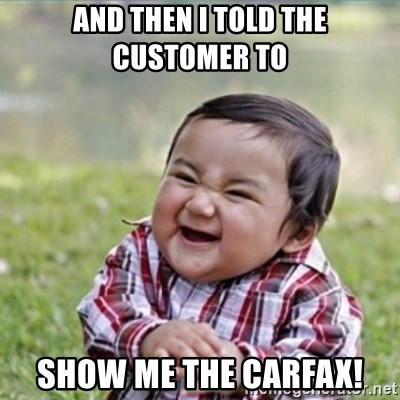 And Then I Told The Customer To Show Me The Carfax Evil Plan Kid