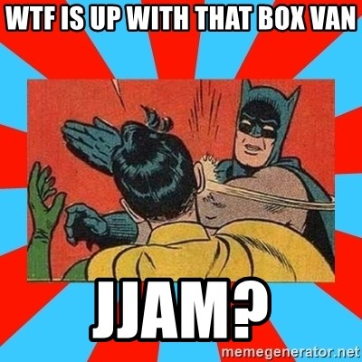 Batman Bitchslap - WTF is up with that box van JJAM?