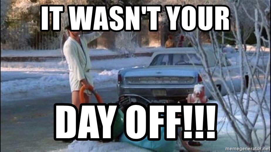 Christmas Vacation Sewage - IT WASN'T YOUR DAY OFF!!!