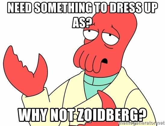 Why not zoidberg? - Need something to dress Up as? Why Not Zoidberg?