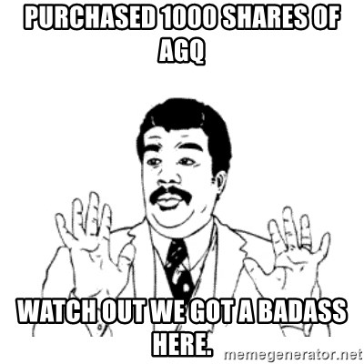 aysi - purchased 1000 shares of agq watch out we got a badass here.