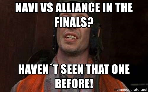 Crazy Eyes Steve - navi vs alliance in the finals? haven´t seen that one before!