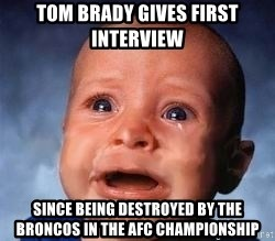 Very Sad Kid - Tom Brady gives first interview Since being destroyed by the Broncos in the afc championship