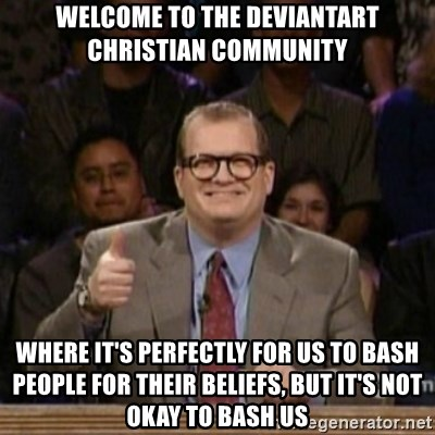 drew carey whose line is it anyway - Welcome to the deviantart christian community where it's perfectly for us to bash people for their beliefs, but it's not okay to bash us