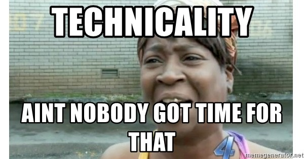 Xbox one aint nobody got time for that shit. - technicality aint nobody got time for that