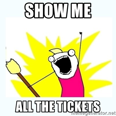 All the things - show me  all the tickets